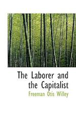 The Laborer and the Capitalist af Freeman Otis Willey