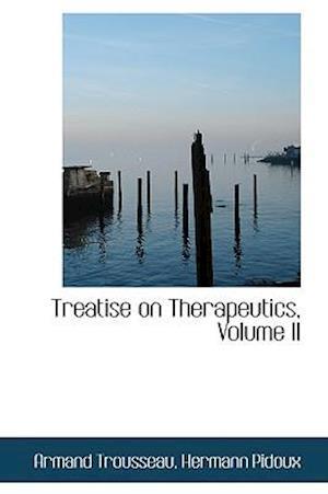 Treatise on Therapeutics, Volume II af Armand Trousseau