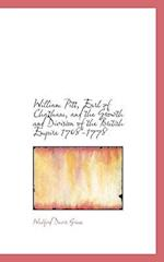 William Pitt, Earl of Chatham, and the Growth and Division of the British Empire 1708-1778 af Walford Davis Green