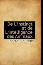 de L'Instinct Et de L'Intelligence Des Animaux af Pierre Flourens