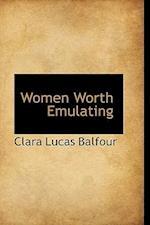 Women Worth Emulating af Clara Lucas Balfour