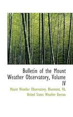 Bulletin of the Mount Weather Observatory, Volume IV af Mount Weather Observatory