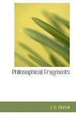 Philosophical Fragments af John Daniel Morell