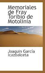 Memoriales de Fray Toribio de Motolinia af Joaquin Garcia Icazbalceta