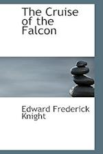 The Cruise of the Falcon af Edward Frederick Knight