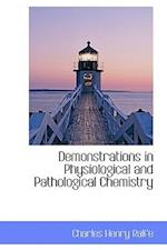 Demonstrations in Physiological and Pathological Chemistry af Charles Henry Ralfe