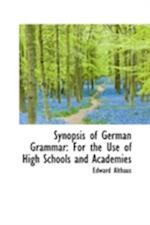 Synopsis of German Grammar af Edward Althaus