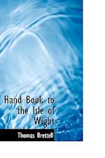 Hand Book to the Isle of Wight af Thomas Brettell
