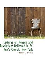 Lectures on Reason and Revelation af Thomas S. Preston