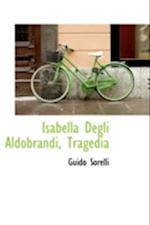 Isabella Degli Aldobrandi, Tragedia af Guido Sorelli