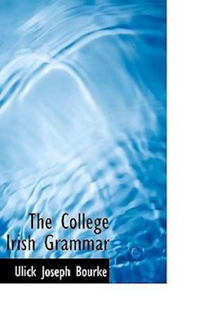 The College Irish Grammar af Ulick Joseph Bourke