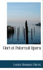 Flori Et Paterculi Opera af Lucius Annaeus Florus