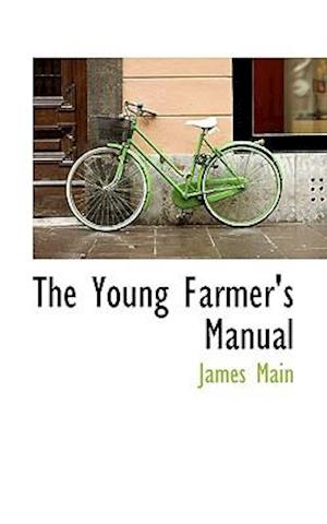 The Young Farmer's Manual af James Main