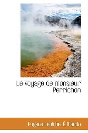 Le Voyage de Monsieur Perrichon af Eugene Labiche