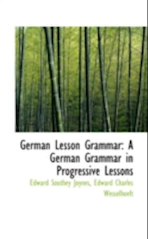German Lesson Grammar af Edward Southey Joynes