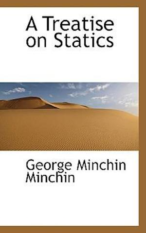 A Treatise on Statics af George Minchin Minchin