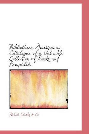 Bibliotheca Americana af . Co, Robert Clarke