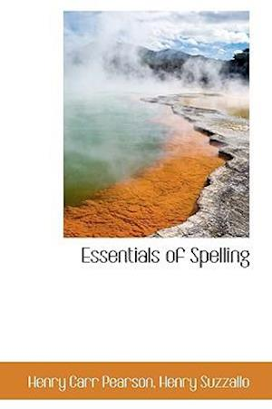 Essentials of Spelling af Henry Carr Pearson