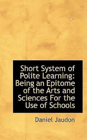 Short System of Polite Learning af Daniel Jaudon