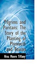 Pilgrims and Puritans af Nina Moore Tiffany