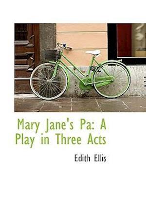 Mary Jane's Pa af Edith Ellis