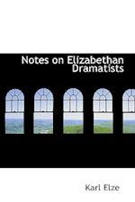 Notes on Elizabethan Dramatists af Karl Elze