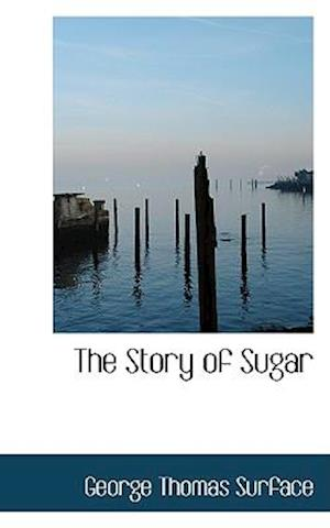 The Story of Sugar af George Thomas Surface