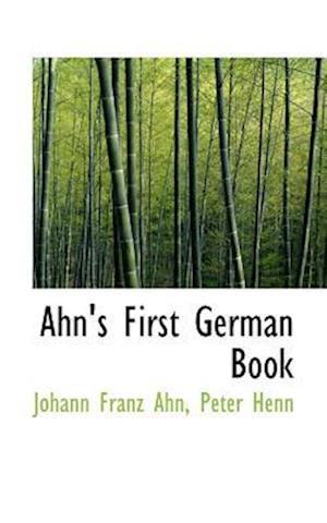 Ahn's First German Book af Johann Franz Ahn