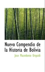 Nuevo Compendio de La Historia de Bolivia af Jos Macedonio Urquidi, Jose Macedonio Urquidi