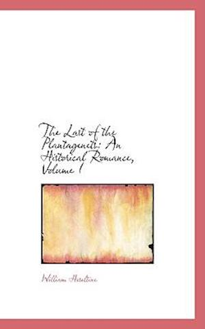 The Last of the Plantagenets af William Heseltine