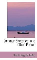 Summer Sketches, and Other Poems af Bessie Rayner Belloc