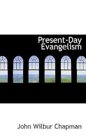 Present-Day Evangelism af John Wilbur Chapman