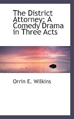 The District Attorney af Orrin E. Wilkins