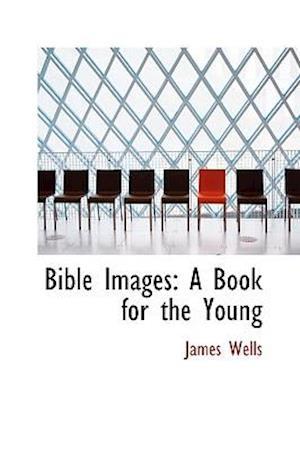 Bible Images af James Wells