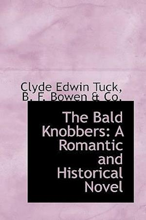 The Bald Knobbers af Clyde Edwin Tuck