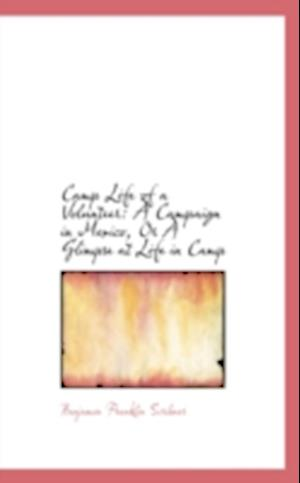 Camp Life of a Volunteer af Benjamin Franklin Scribner