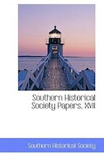 Southern Historical Society Papers, XVII af Southern Historical Society