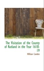 The Visitation of the County of Rutland in the Year 1618-19 af William Camden