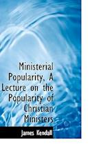 Ministerial Popularity, a Lecture on the Popularity of Christian Ministers af James Kendall