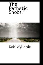 The Pathetic Snobs af Dolf Wyllarde