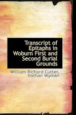 Transcript of Epitaphs in Woburn First and Second Burial Grounds af William Richard Cutter