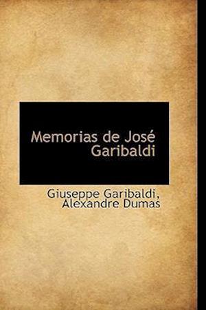 Memorias de Jose Garibaldi af Giuseppe Garibaldi
