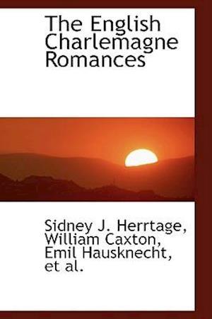 The English Charlemagne Romances af Sidney J. Herrtage