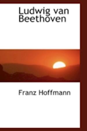 Ludwig Van Beethoven af Franz Hoffmann