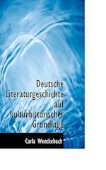 Deutsche Literaturgeschichte Auf Kulturhistorischer Grundlage af Carla Wenckebach
