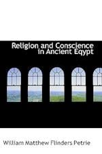 Religion and Conscience in Ancient Eqypt af William Matthew Flinders Petrie