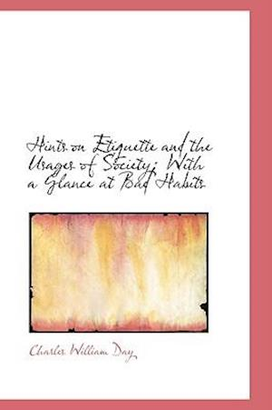 Hints on Etiquette and the Usages of Society af Charles William Day