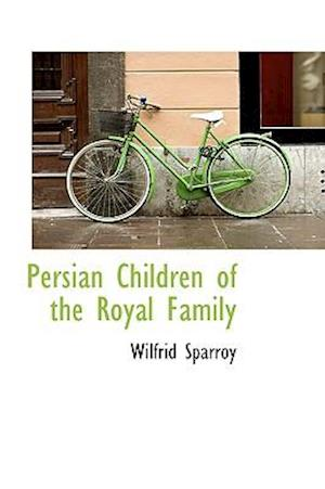 Persian Children of the Royal Family af Wilfrid Sparroy