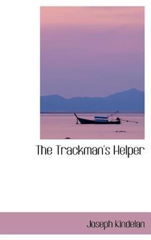 The Trackman's Helper af Joseph Kindelan