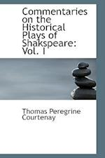 Commentaries on the Historical Plays of Shakspeare af Thomas Peregrine Courtenay